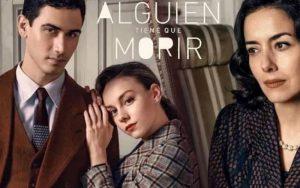 ดูซีรี่ย์ออนไลน์ ซีรี่ย์ออนไลน์ เรื่อง Alguien tiene que morir กับเรื่องราวแนวความที่รักสุดแสน จะซับซ้อนและโศกนาฏกรรม