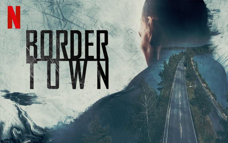 ดูซีรี่ย์ออนไลน์ Border Town