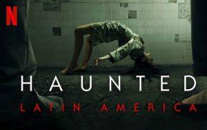 รีวิวซีรี่ย์ Haunted Latin America